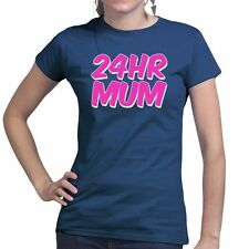 24 Hour Mum Mom Mothers Day Gift For Ladies T shirt - Tee T-shirt Present Top