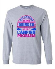Long Sleeve Adult T-Shirt Just Another Wine Drinker Camping Problem Camp Funny D