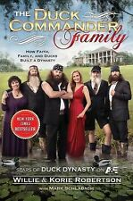 The Duck Commander Family : How Faith, Family, and Ducks Built a Dynasty by...