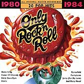 Only Rock 'N Roll 1980-1984: 20 Pop Hits by Various Artists (CD, 1994)