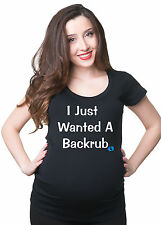 I just wanted a backrub funny maternity pregnancy T-shirt Tee Shirt Maternity