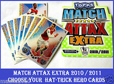 Choose Your MATCH ATTAX EXTRA 2010/11 Topps 2011 HAT-TRICK HERO Cards 10 11