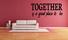 Family Wall Decal inspired Wedding Together Is A Great Place Quote Vinyl Decor