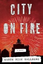 City on Fire by Garth Risk Hallberg (2015, Hardcover)