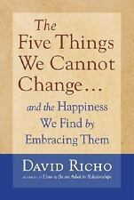 The Five Things We Cannot Change : And the Happiness We Find by Embracing Them