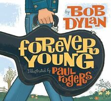 Forever Young by Bob Dylan (2008, Hardcover)