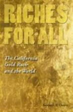 Riches for All : The California Gold Rush and the World Mining Book