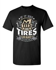 If It Has Tits Tires I Can Make It Squeal Ride Funny Adult DT T-Shirt Tee