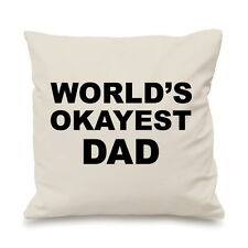 Worlds Okayest Dad Funny Gift Idea Christmas Cushion Cover Gift Custom