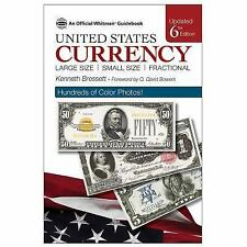 A Guide Book of United States Currency~Paper Money~Values~Grades~6th Ed~NEW 2016