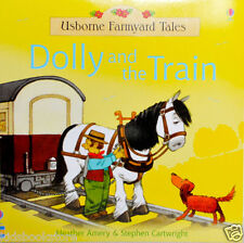 Preschool Story Book - Usborne Farmyard Tales: DOLLY AND THE TRAIN - NEW