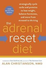 The Adrenal Reset Diet Strategically Cycle Carbs and Proteins to Lose Weight NEW