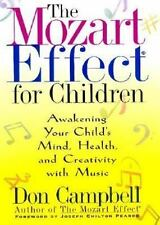 The Mozart Effect for Children: Awakening Your Child's Mind, Health and Creativ