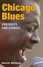 Chicago Blues: Portraits and Stories (Music in American Life) Whiteis, David G.