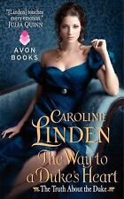 The Way to a Duke's Heart: The Truth About the Duke Linden, Caroline Mass Marke