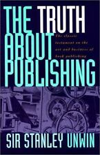 The Truth About Publishing Unwin, Sir Stanley Paperback