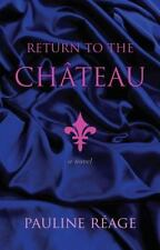 Return to the Chateau: Preceded By, a Girl in Love Reage, Pauline Paperback