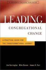 Leading Congregational Change : A Practical Guide for the Transformational Jour