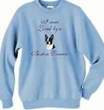 Dog Sweatshirt - I am Loved by a Boston Terrier - Adopt T Shirt Available  #6