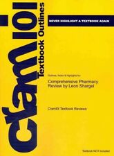Outlines & Highlights for Comprehensive Pharmacy Review by Leon Shargel, ISBN...