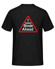 Caution Blonde Ahead T Shirt Funny Mens novelty joke Christmas Gift Tee Top