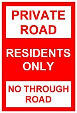Private Road Residents Only Weatherproof sign 5135 Aluminium, PVC or Sticker