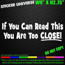 If You Can Read This Too Close Funny Car Window Decal Bumper Sticker Tailgate289