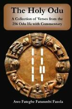 Holy Odu : A Collection of Verses from the 256 Ifa Odu With Commentary, Paper...