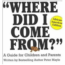 Where Did I Come From?: A Guide for Children and Parents,-ExLibrary