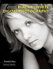 Professional Techniques for Black & White Digital Photography-ExLibrary