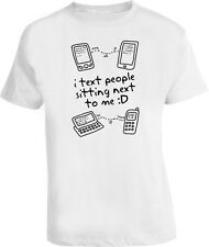 I Text People Next To Me Funny T Shirt
