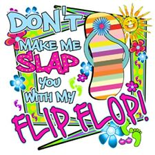 """Southern Girl """" DON'T MAKE ME SLAP YOU WITH MY FLIP FLOP """" T SHIRT"""