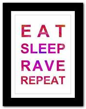 EAT SLEEP RAVE REPEAT ❤ song lyrics typography poster art print - A1 A2 A3 or A4