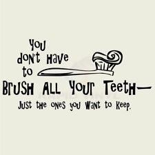 YOU DON'T HAVE TO BRUSH TEETH Wall Decal Wall Sticker Home Bathroom Spa Wall Art