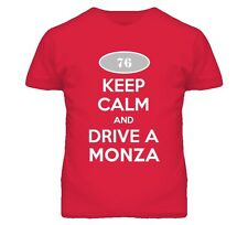 Keep Calm and Drive A 1976 Chevy Monza T Shirt