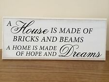 "A Housen is made of bricks and beams Shabby Chic plaque sign 10""x4"""