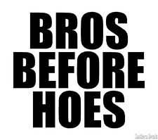 """Bros Before Hoes - Decal Sticker - 24 Colors - 4.25"""" x 3.75"""" [ebn3469]"""