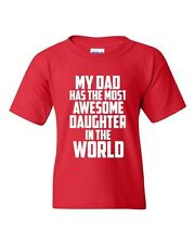 My Dad Has The Most Awesome Daughter In The World Novelty Youth Kids T-Shirt Tee