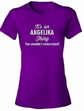 It's an ANGELIKA Thing You Wouldn't Understand - NEW Women's Tee Shirt 7 COLORS