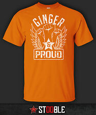 Ginger and Proud T-Shirt - New - Direct from Manufacturer