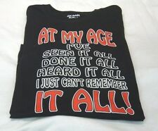 Adult At My Age I've seen it all done it all Funny T-shirt Older People Humor