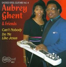 AUBREY GHENT - CAN'T NOBODY DO ME LIKE JESUS: SACRED STEEL, VOL. 4 - NEW CD