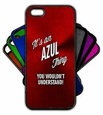 It's an AZUL Thing You Wouldn't Understand! Phone Tablet Case Apple Samsung