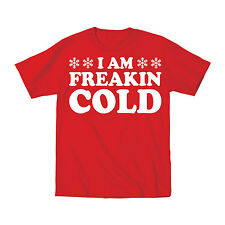 I Am Freakin' Cold Winter Cold Humor Snowflake Cool Funny Novelty - Mens T-Shirt