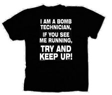 NEW I Am A Bomb Technician If You See Me Running Try & Keep Up Shirt Black S-5XL