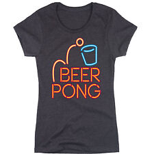 Neon Sign Beer Pong Funny Drinking College Novelty Party Cool - Womens T-Shirt