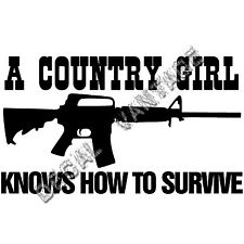 Country Knows How To Survive Girl AR15 Vinyl Sticker Decal - Choose Size & Color