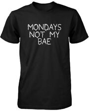 Men's Funny Graphic Tee - Monday is Not My Bae Black Cotton T-shirt Drippin Font