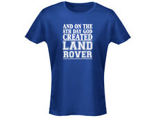 And On The 8th Day God Created Land Rover  Womens Funny T-Shirt (12 Colours)