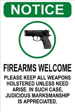 Notice: Firearms Welcome - Judicious Marksmanship Appreciated - Funny Gun Sign